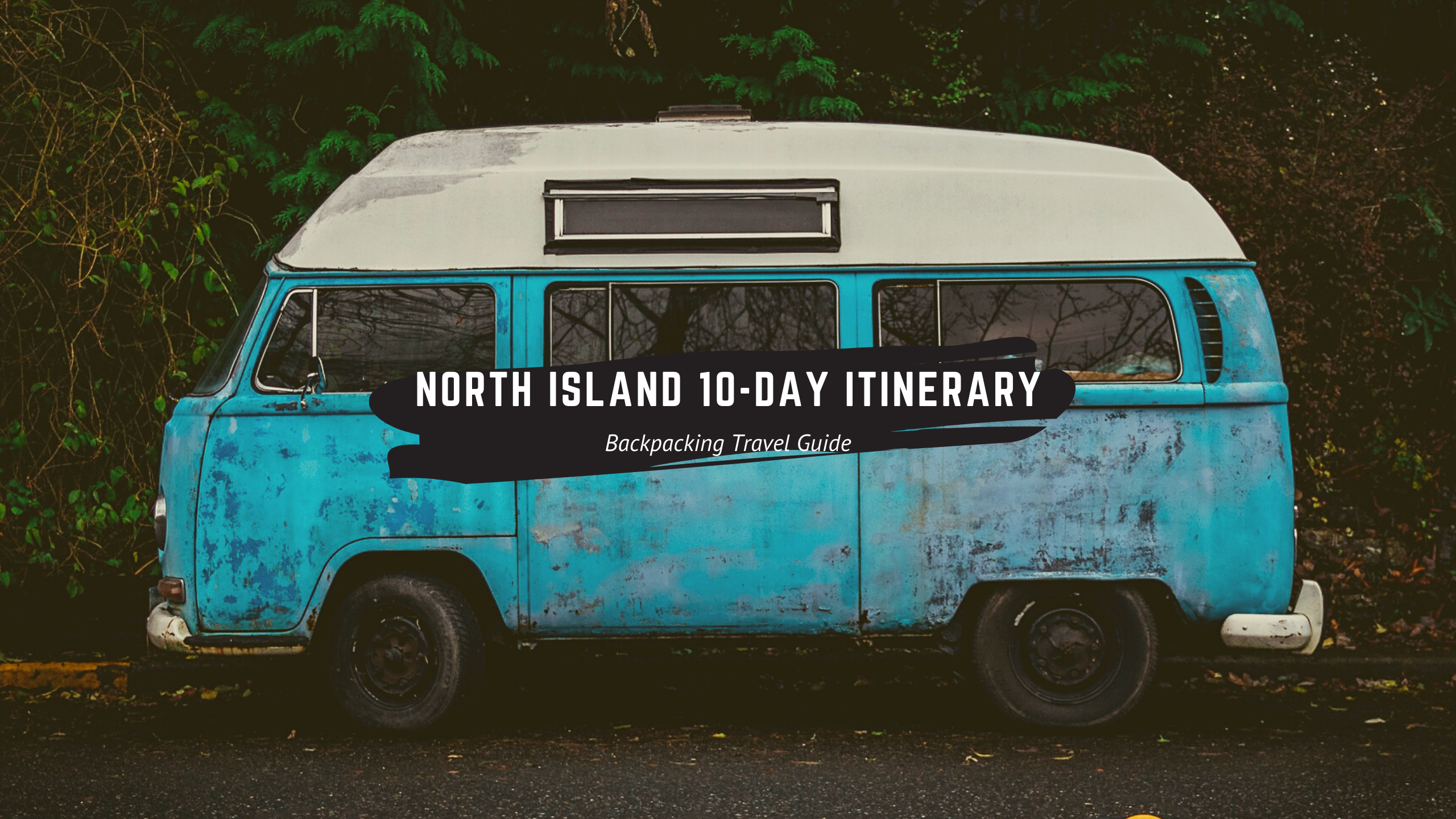 10-day Itinerary North Island When You Are Backpacking New Zealand